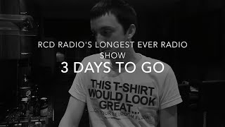 RCD Radio's Longest Ever Radio Show - July 18 Promo - 3 Days To Go