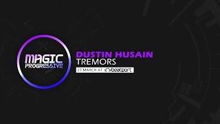 Dustin Husain - Tremors [Magic Progressive] (Out Now)