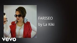 La Kiki - FARISEO (AUDIO)