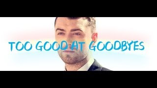Sam Smith -  Too Good At Goodbyes Tradução