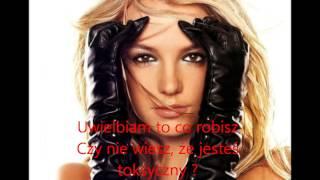 Britney Spears   Toxic Tłumaczenie PL