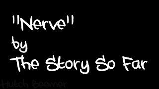 The Story So Far - Nerve Lyrics