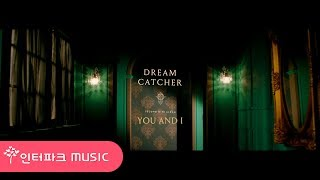 [Teaser] Dreamcatcher(드림캐쳐) 'YOU AND I' Trailer A