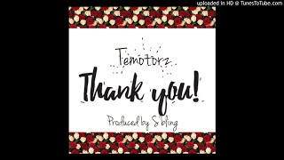 Temotorz - Thank You(Prod By S'Bling)