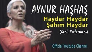 Aynur Haşhaş - Haydar Haydar Şahım Haydar