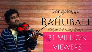 Dandalayya |Bahubali| Abhijith P S Nair|George|A Tribute|Violin Cover