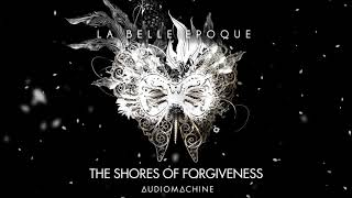 Audiomachine - The Shores of Forgiveness