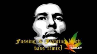 Bob Marley Fussing & Fighting high bass mix