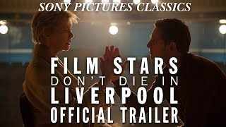 Film Stars Don't Die In Liverpool | Official Trailer HD (2017)