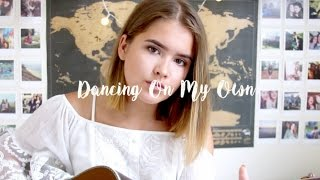 Dancing On My Own - Robyn / Calum Scott - Cover by Jodie Mellor