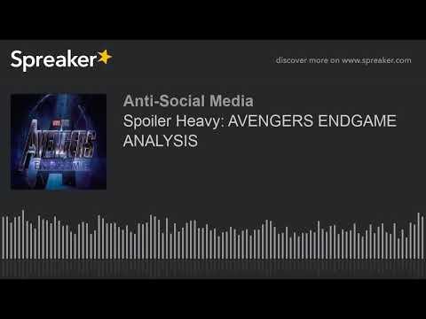 Spoiler Heavy: AVENGERS ENDGAME ANALYSIS
