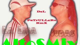 BaJeN DeL PaTrULLeRo RmX - EL JUDAS & LA LIGA [AltoSMix]