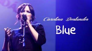 Carolina Deslandes Blue Letra