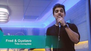 Fred & Gustavo - Três Corações
