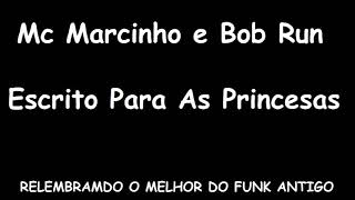 MC MARCINHO E BOB RUN ( ESCRITO PARA AS PRINCESAS )