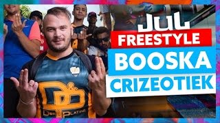 JUL | Freestyle Booska Crizeotiek