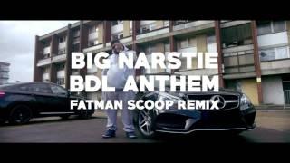 Big Narstie - BDL Anthem (Fatman Scoop remix)