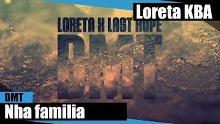 Loreta & Last Hope - Nha familia ( no iTunes & Spotify )