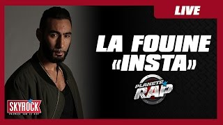 """La Fouine """"Insta"""" en live #PlanèteRap"""