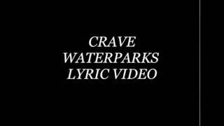 WATERPARKS - CRAVE LYRICS