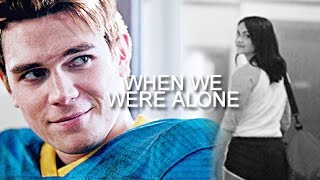 ► When we were alone | Archie and Veronica