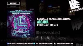 Hardwell & Joey Dale feat Luciana - Arcadia (Eskenazi Remix) [OUT NOW!]