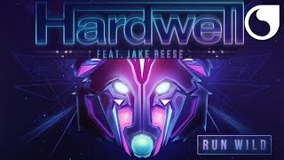 Hardwell Ft. Jake Reese - Run Wild (Alternative Edit)
