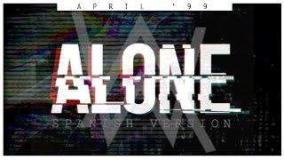 Alan Walker - Alone (Spanish Version) [April '99]