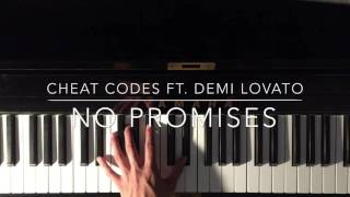 No Promises - Cheat Codes ft. Demi Lovato (PIANO COVER)
