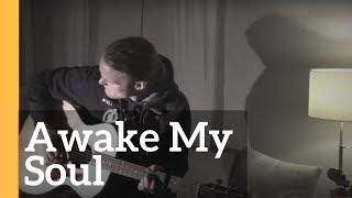 Awake My Soul - Erik Runeson (Mumford & Sons cover)