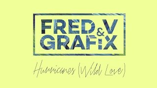 Fred V & Grafix - Hurricanes (Wild Love) [Lyric Video]