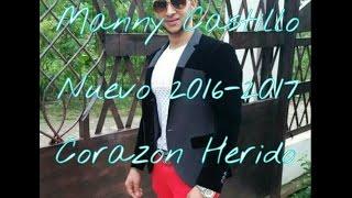 Manny Castillo Corazon Herido (Nuevo 2016-2017)