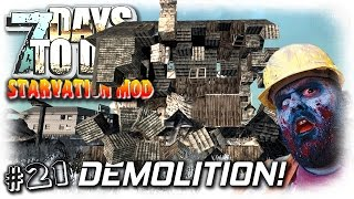 7 Days To Die | Starvation Mod | Demolitions Time | EP21 | Let's Play 7DTD Gameplay
