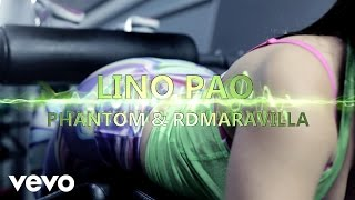 Lino Pao Feat. RD Maravilla y Real Phantom - No pares (Remix) (Video Oficial)