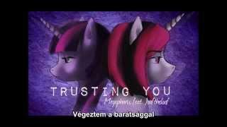 Megaphoric feat Joaftheloaf - Trusting You (magyar felirat)