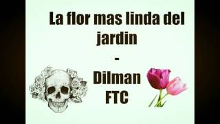 La flor mas linda del jardín -Dilman Fugitive Tempe Crew