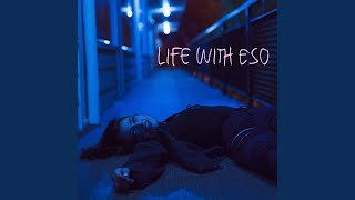 Life With Eso (feat. Tony Rose)
