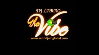 World Jam Global Radio Live Stream The vibe DJ LARRO 15-01-2019