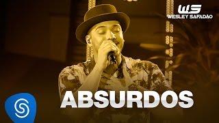 Wesley Safadão - Absurdos [DVD WS EM CASA]