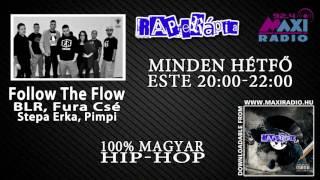 Rapterápia Follow The Flow (BLR, Fura Csé, Stepa Erika, Pimpi) @MaxiRádió  (részlet)