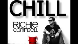 Richie Campbell   Chill