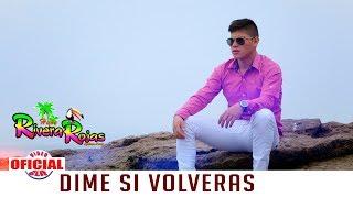 Hnos. RIVERA ROJAS  - DIME SI VOLVERAS - OFICIAL 2017 [VIDEO CLIP] JUANESMUSIC