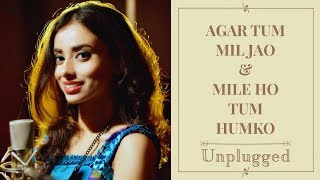 Agar Tum Mil Jao | Mile Ho Tum Humko | Unplugged | Shreyasi Bhattacharjee | Romantic Mashup | Cover
