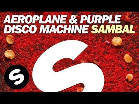 Aeroplane & Purple Disco Machine - Sambal