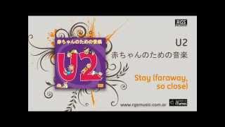 U2 / 赤ちゃんのための音楽 - Stay faraway, so close