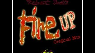 Robert Belli - Fire Up [Original Mix] - Progressive - Tribal House
