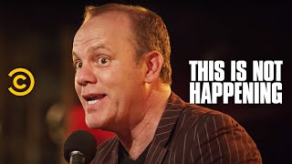 Tom Papa - Zen Father - This Is Not Happening - Uncensored