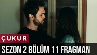 Çukur 2.Sezon 11.Bölüm Fragman