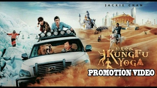 Kung Fu Yoga (2017) | Full Movie Promotion Video | Jackie Chan | Disha Patani | Amyra Dastur & Sonu width=