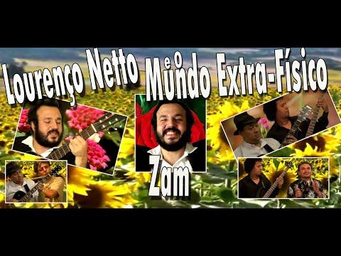 Zam - Vídeo clipe Oficial - Lourenço Netto e O Mundo Extra-Físico